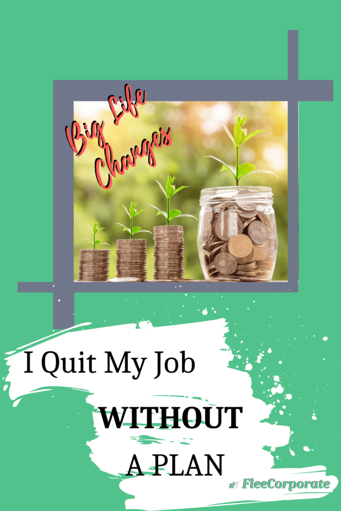 How I quit my job without a plan
